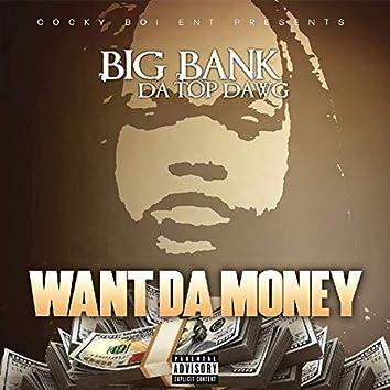 Want da Money