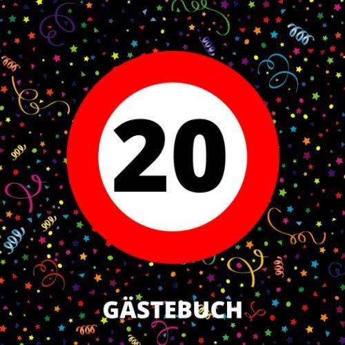 Gästebuch: 20. Geburtstag - Erinnerungsbuch zum Eintragen von Geburtstagsgrüßen zum 20. -...