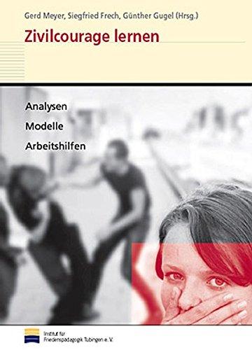 Zivilcourage lernen: Analysen, Modelle, Arbeitshilfen. Mit der CD-ROM
