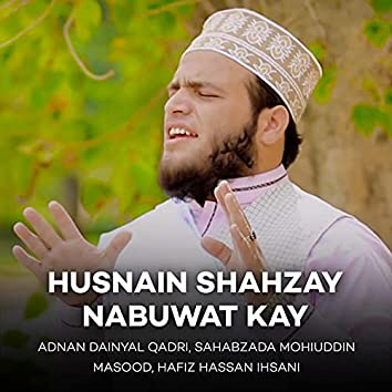 Husnain Shahzay Nabuwat Kay
