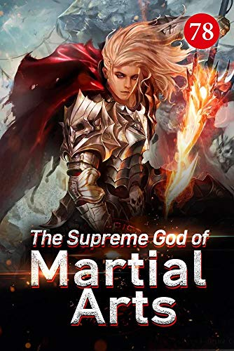 The Supreme God of Martial Arts 78: Worries Of The Four Forces (English Edition)