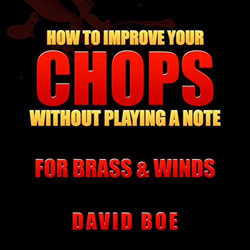 How to Improve Your Chops Without Playing a Note cover art