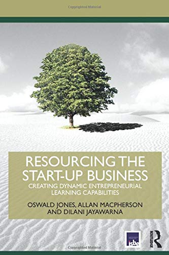 Resourcing the Start-Up Business (Routledge-ISBE Masters in Entrepreneurship)