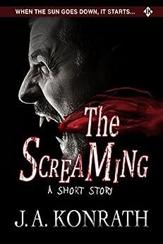 The Screaming by [J.A. Konrath]