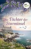 Die Töchter der Sturminsel: Roman von Judith Nicolai