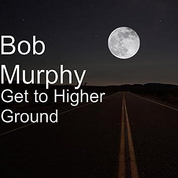 Get to Higher Ground