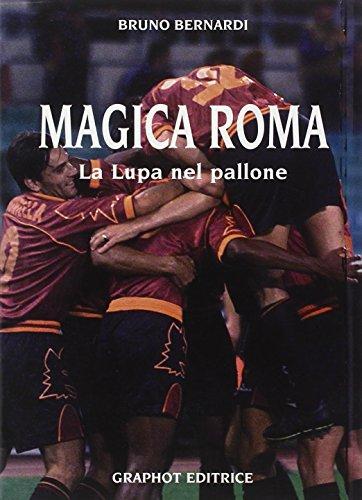 Roma magica. La lupa nel pallone (Saggistica sportiva)