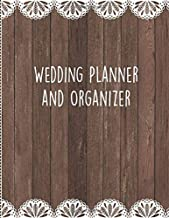 Wedding Planner And Organizer: Planning Notebook With Checklists, Worksheets & Journal Pages To Plan, Budget & Control Your Big Day (Rustic Wood & Lace)