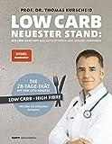 Low Carb - neuester Stand: mit Low Carb HiFi ballaststoffreich und gesund abnehmen - Low Carb - High Fibre - Die 28-Tage-Diät mit dem Keto-Booster - über...