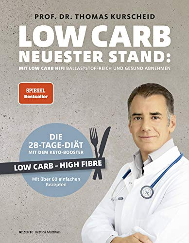 Low Carb - neuester Stand: mit Low Carb HiFi ballaststoffreich und gesund abnehmen - Low Carb - High Fibre - Die 28-Tage-Diät mit dem Keto-Booster - ... 60 gesunden Rezepten (Gesund-Kochbücher BJVV)