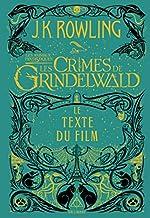 Les animaux fantastiques, 2:Les Crimes de Grindelwald - Le texte du film de J. K. Rowling
