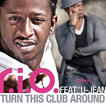 Turn This Club Around (feat. U-Jean)