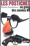 Les Postiches - Un gang des années 80 de Patricia Tourancheau (12 mai 2004) Broché - 12/05/2004