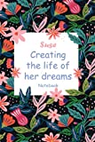 Suse Creating The Life Of Her Dreams: Personalised Name Notebook for Suse|Pretty Lined Notebook for Wife,Sister,Daughter & Girlfriend Named Suse | 6x9 Inches , 100 Pages