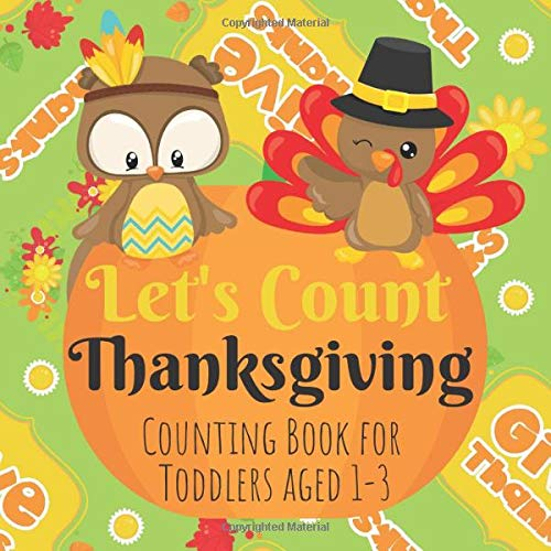 Let's Count Thanksgiving Counting Book for Toddlers Aged 1 to 3: Colorful Counting Book for Preschoolers Numbers 1 to 20 (Seasonal Counting Books for Toddlers Aged 1 to 3)
