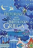 Las historias más bellas de la mitología griega (Mitos y leyendas)