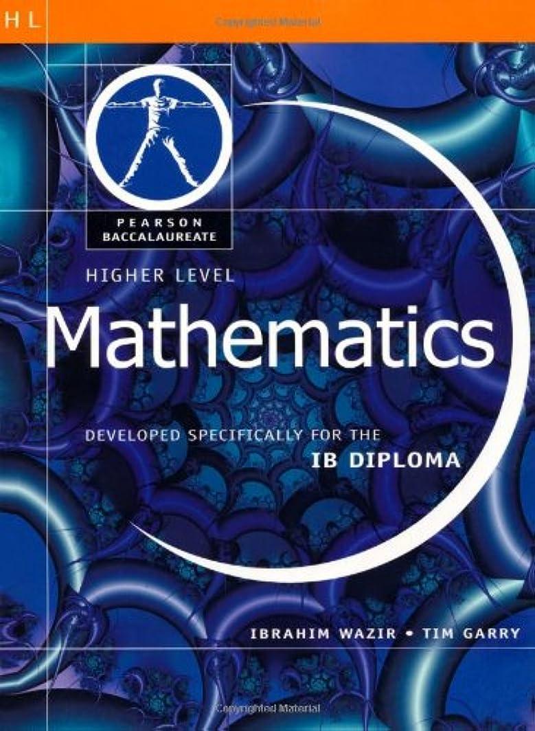 ストレッチ助けてかすれたMathematics-Higher Level-Pearson Baccaularete for Ib Diploma Programs (Pearson International Baccalaureate Diploma: International E)