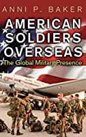 American Soldiers Overseas: The Global Military Presence (Perspectives on the Twentieth Century)
