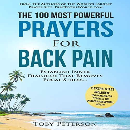 The 100 Most Powerful Prayers for Back Pain