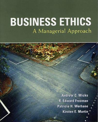 Compare Textbook Prices for Business Ethics 1 Edition ISBN 9780131427921 by Andrew C. Wicks,R. Edward Freeman,Patricia H. Werhane,Kirsten E. Martin