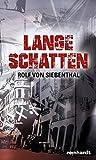 Lange Schatten - Rolf von Siebenthal