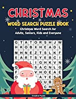 CHRISTMAS WORD SEARCH PUZZLE BOOK: Christmas Word Search for Adults, Seniors, Kids and Everyone