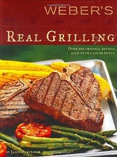 Weber's Real Grilling: Over 200 Original Recipes