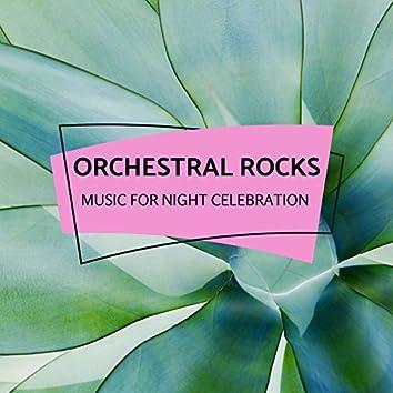 Orchestral Rocks - Music For Night Celebration