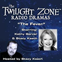 The Fever: The Twilight Zone Radio Dramas
