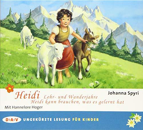 Heidi – Lehr- und Wanderjahre / Heidi kann brauchen, was es gelernt hat: Ungekürzte Lesung mit Hannelore Hoger (2 CDs)