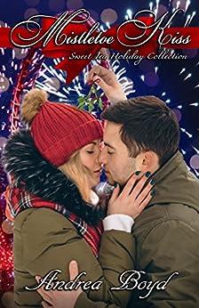 Mistletoe Kiss (The Spencer Family Book 0) by [Andrea Boyd]