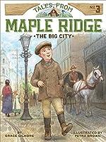 MAPLERIDGE #3 BIG CITY (Tales from Maple Ridge)