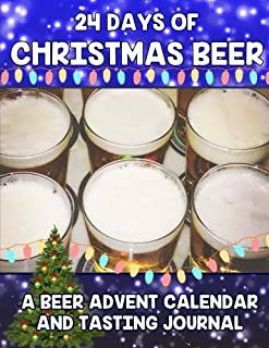 24 Days Of Christmas Beer: Beer Advent Calendar and Tasting Journal