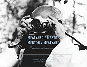 Meatyard / Merton: Photographing Thomas Merton (The Fons Vitae Thomas Merton Series)