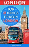 London: Top 21 Things To Do In London (English Edition)
