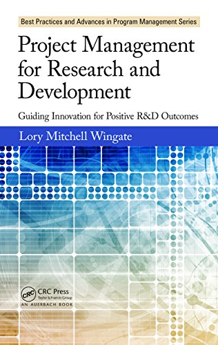 Project Management for Research and Development: Guiding Innovation for Positive R&D Outcomes (Best