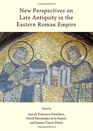 New Perspectives on Late Antiquity in the Eastern Roman Empire