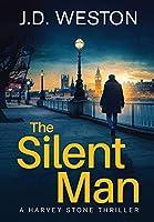 The Silent Man: A British Detective Crime Thriller (The Harvey Stone Thriller)