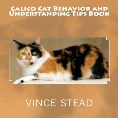 Calico Cat Behavior and Understanding Tips Book audiobook cover art