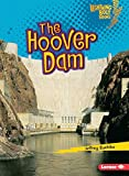 The Hoover Dam (Lightning Bolt Books ® ― Famous Places)
