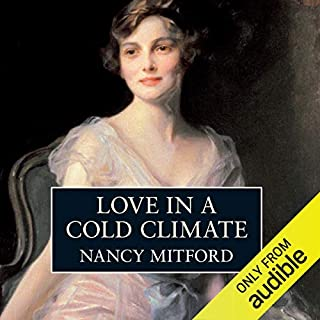 Love in a Cold Climate                   By:                                                                                                                                 Nancy Mitford                               Narrated by:                                                                                                                                 Patricia Hodge                      Length: 7 hrs and 26 mins     23 ratings     Overall 4.4