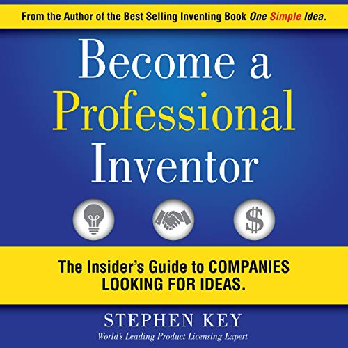 Become a Professional Inventor: The Insider's Guide to Companies Looking for Ideas audiobook cover art