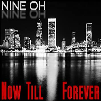 Now Till Forever