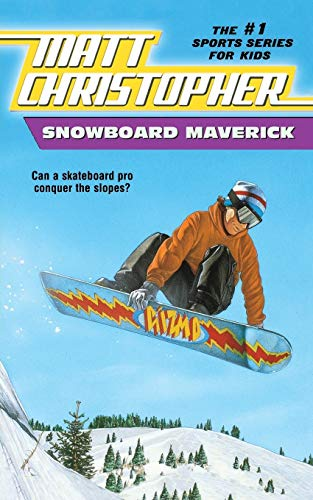 Snowboard Maverick: Can a skateboard pro conquer the slopes? (Matt Christopher Sports Classics)