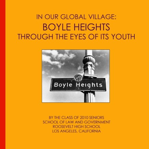 Boyle Heights Through The Eyes Of Its Youth: An In Our Global Village Book
