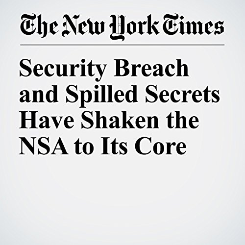 Security Breach and Spilled Secrets Have Shaken the NSA to Its Core audiobook cover art