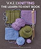 Vogue Knitting - the Learn-To-Knit Book: The Ultimate Guide for Beginners