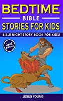BEDTIME BIBLE STORIES FOR KIDS (2nd Edition): Bible Night Storybook for Kids! Biblical Superheroes Characters Come Alive in Modern Adventures for Children! Bedtime Action Stories for Adults!