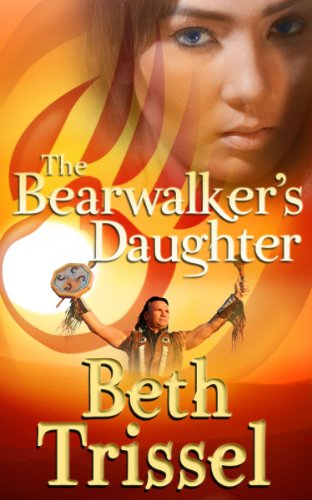 Book: The Bearwalker's Daughter by Beth Trissel