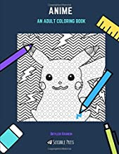 ANIME: AN ADULT COLORING BOOK: An Anime Coloring Book For Adults